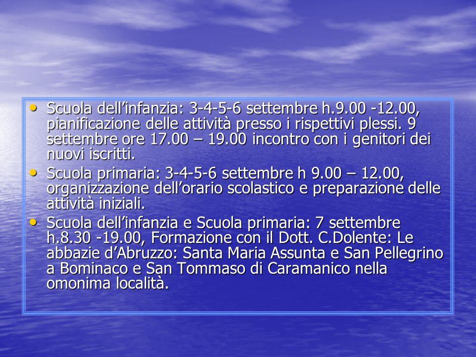 Scuola dellinfanzia: 9 e 10 settembre h.9.00 -12.00, preparazione di aule, materiale ed attività.