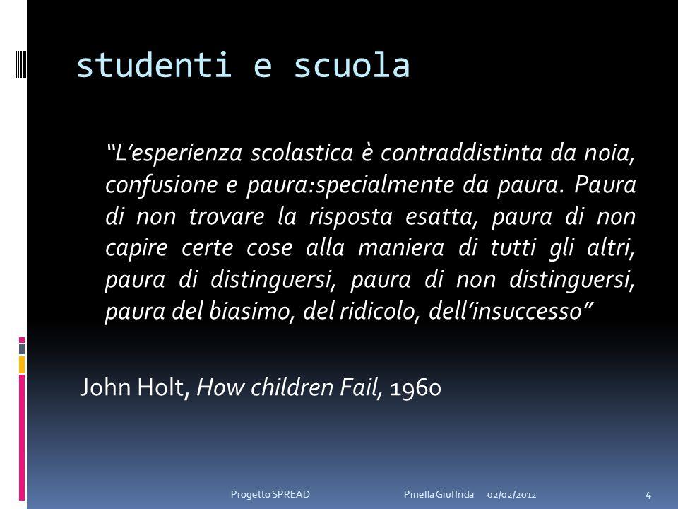 studenti e scuola Lesperienza scolastica è contraddistinta da noia, confusione e paura:specialmente da paura. Paura di non trovare la risposta esatta,