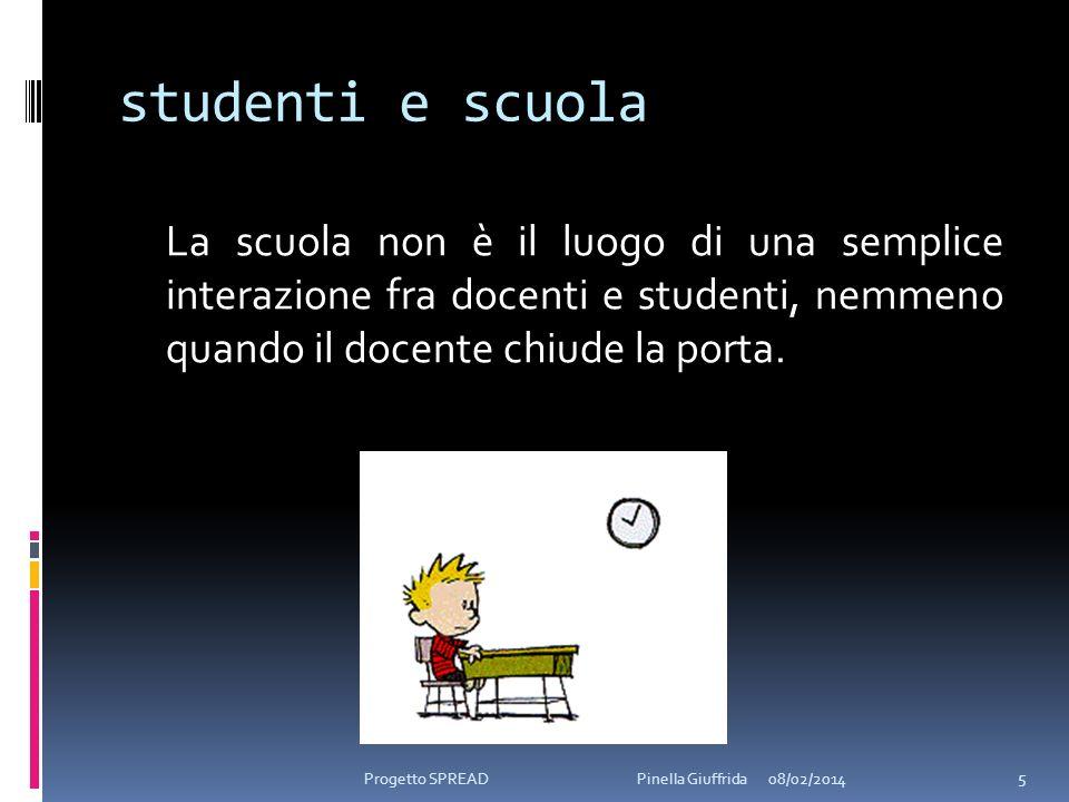 studenti e scuola La scuola non è il luogo di una semplice interazione fra docenti e studenti, nemmeno quando il docente chiude la porta.