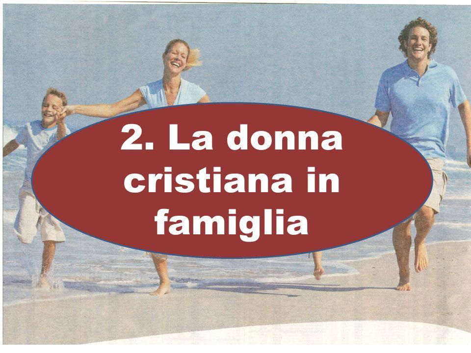 2. La donna cristiana in famiglia