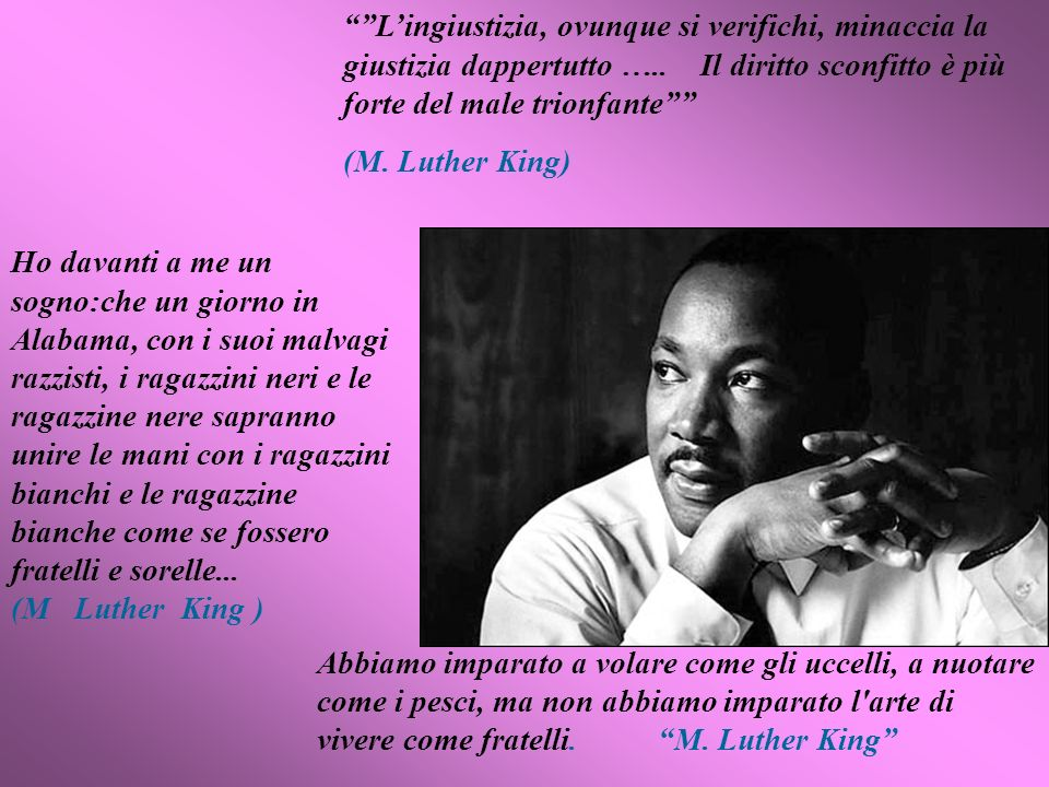 Lingiustizia, ovunque si verifichi, minaccia la giustizia dappertutto …..