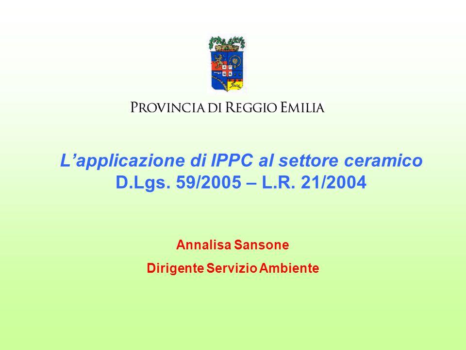 Lapplicazione di IPPC al settore ceramico D.Lgs. 59/2005 – L.R.