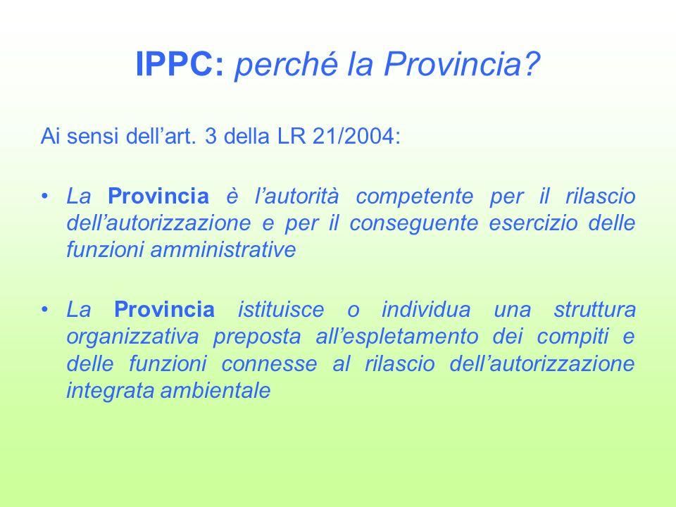 IPPC: perché la Provincia. Ai sensi dellart.