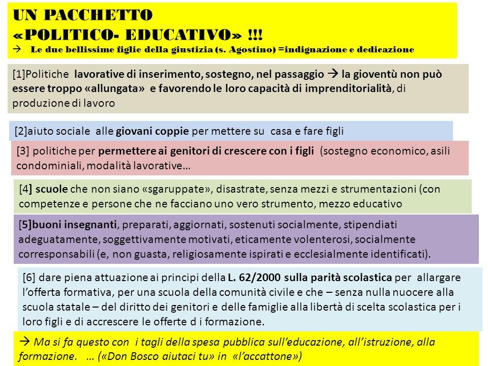 UN PACCHETTO «POLITICO- EDUCATIVO» !!! Le due bellissime figlie della giustizia (s. Agostino) =indignazione e dedicazione [1]Politiche lavorative di i