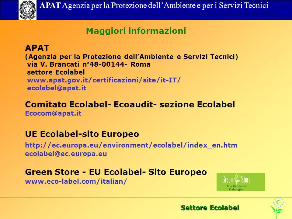 Settore Ecolabel APAT APAT Agenzia per la Protezione dellAmbiente e per i Servizi Tecnici Maggiori informazioni APAT (Agenzia per la Protezione dellAmbiente e Servizi Tecnici) via V.