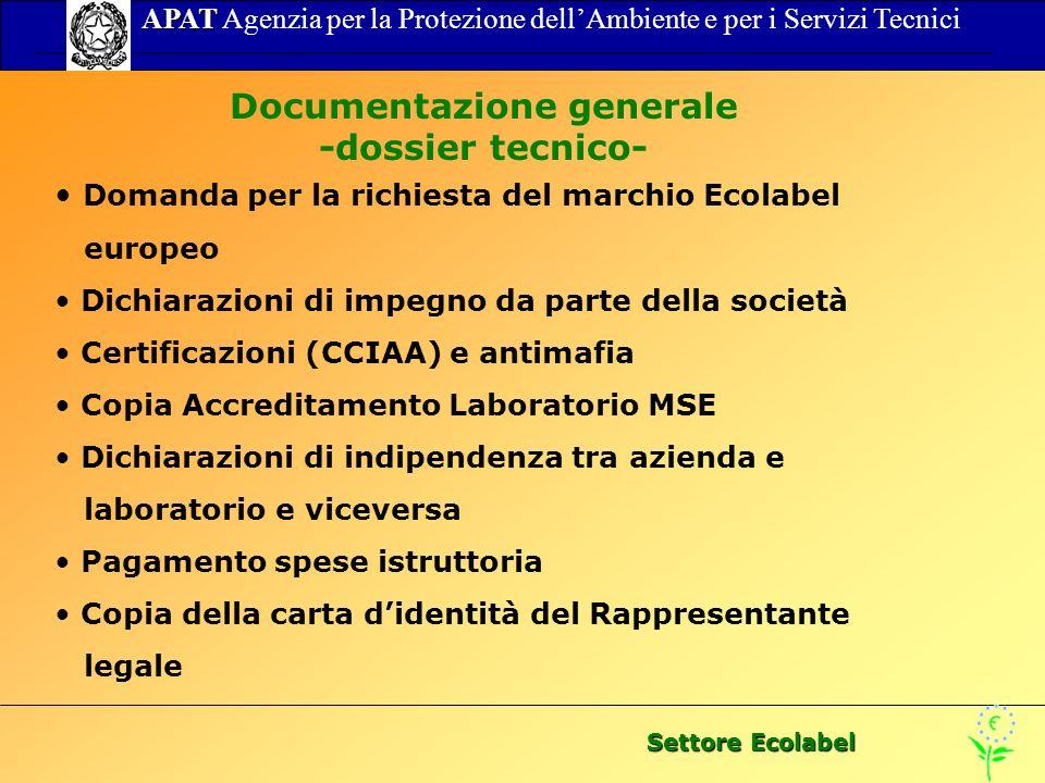 Settore Ecolabel APAT APAT Agenzia per la Protezione dellAmbiente e per i Servizi Tecnici Documentazione generale -dossier tecnico- Domanda per la ric