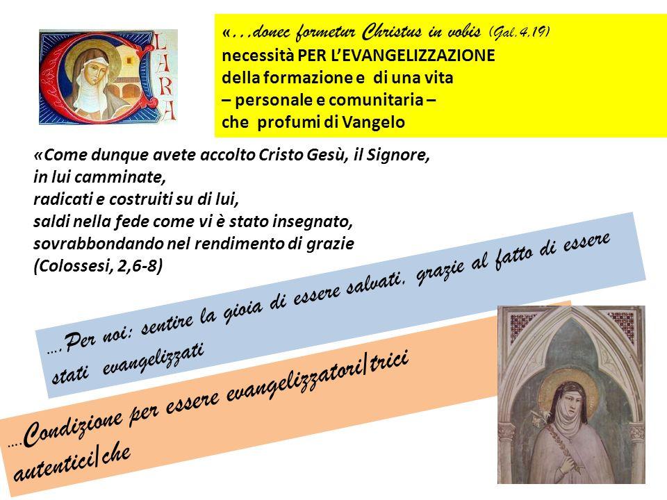 «…donec formetur Christus in vobis (Gal.4,19) necessità PER LEVANGELIZZAZIONE della formazione e di una vita – personale e comunitaria – che profumi d