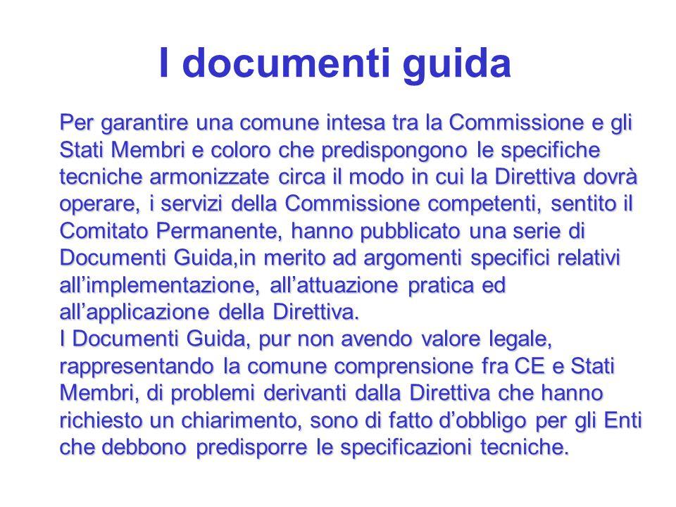 I documenti guida Per garantire una comune intesa tra la Commissione e gli Stati Membri e coloro che predispongono le specifiche tecniche armonizzate