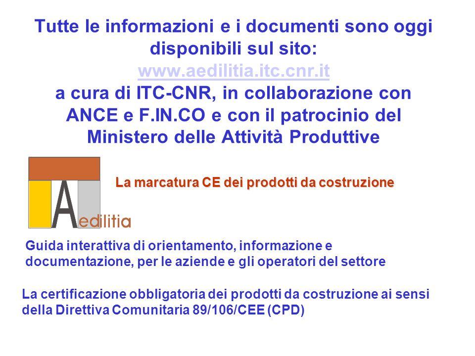 Tutte le informazioni e i documenti sono oggi disponibili sul sito: www.aedilitia.itc.cnr.it a cura di ITC-CNR, in collaborazione con ANCE e F.IN.CO e