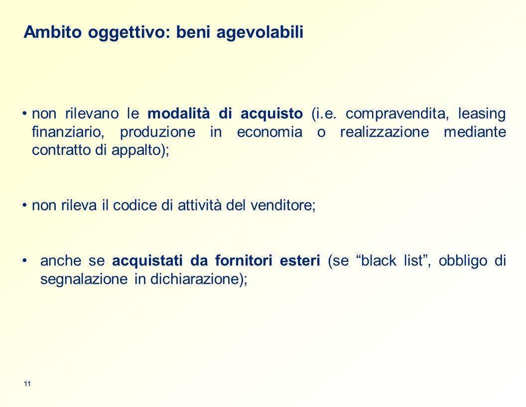 Ambito oggettivo: beni agevolabili non rilevano le modalità di acquisto (i.e.