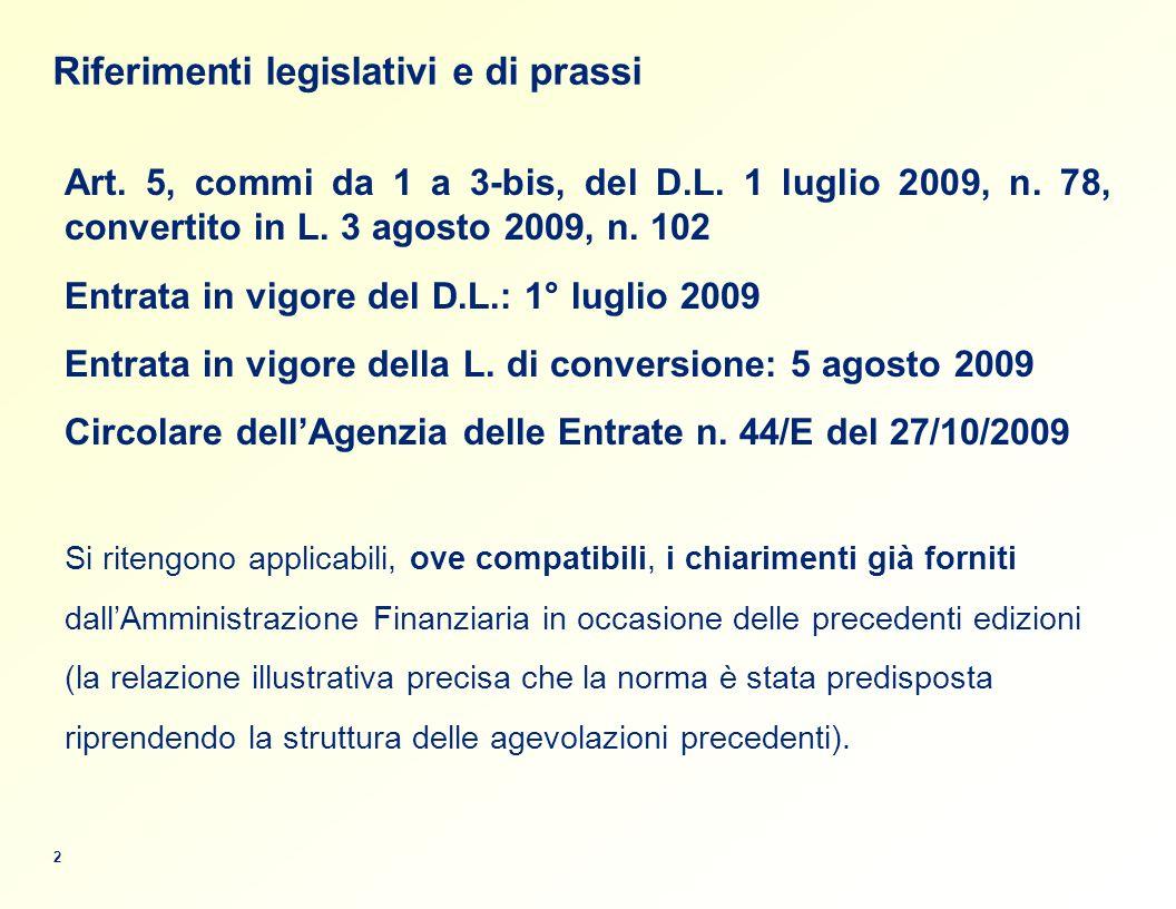 Riferimenti legislativi e di prassi 2 Art.5, commi da 1 a 3-bis, del D.L.