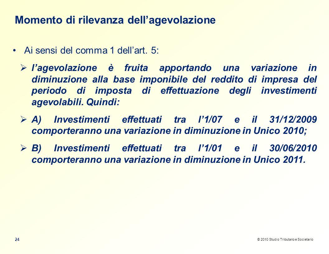 © 2010 Studio Tributario e Societario Momento di rilevanza dellagevolazione Ai sensi del comma 1 dellart.