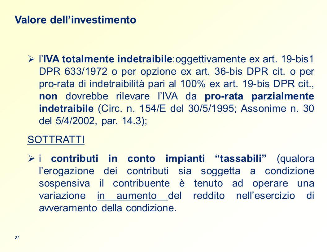 Valore dellinvestimento lIVA totalmente indetraibile:oggettivamente ex art.