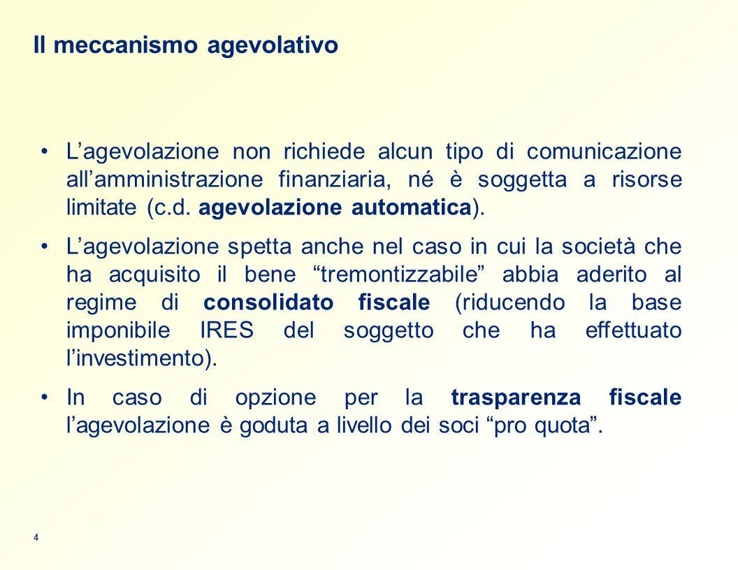 Il meccanismo agevolativo 4 Lagevolazione non richiede alcun tipo di comunicazione allamministrazione finanziaria, né è soggetta a risorse limitate (c.d.