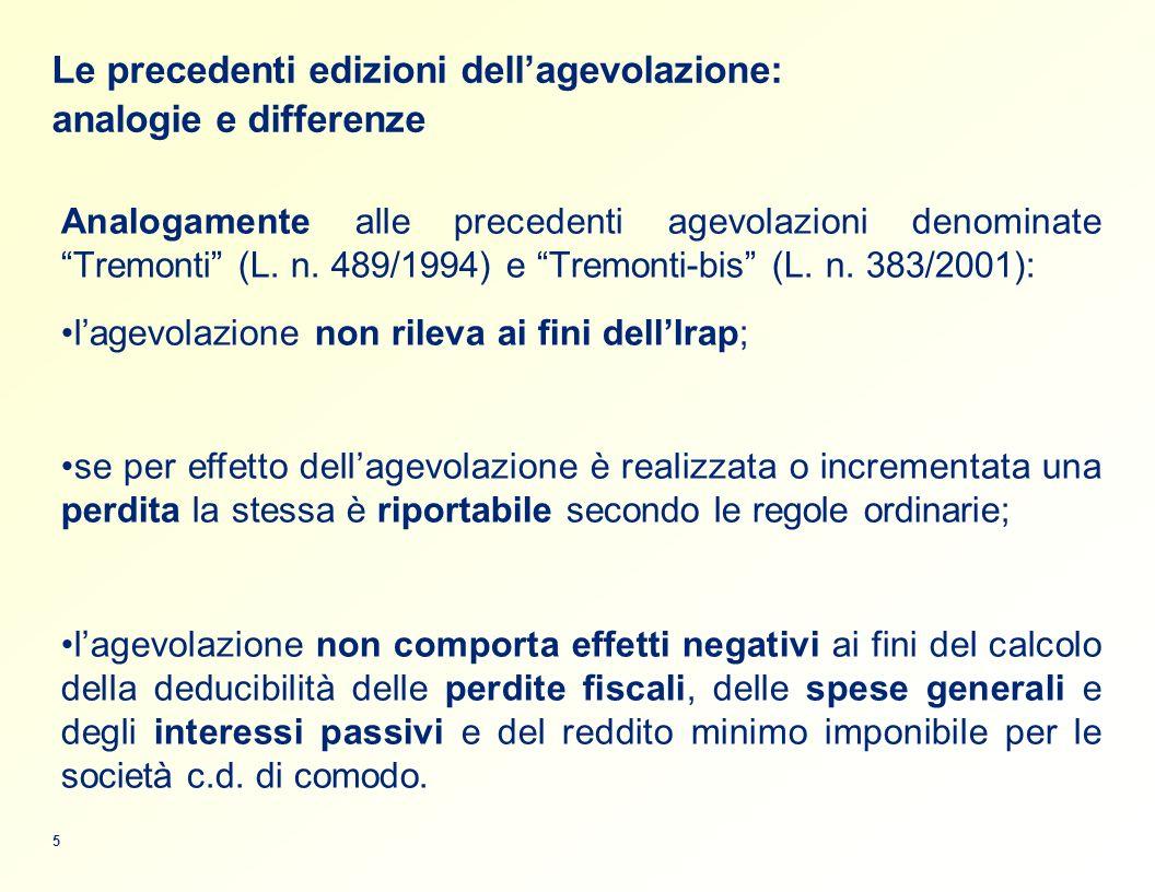 Le precedenti edizioni dellagevolazione: analogie e differenze 5 Analogamente alle precedenti agevolazioni denominate Tremonti (L.