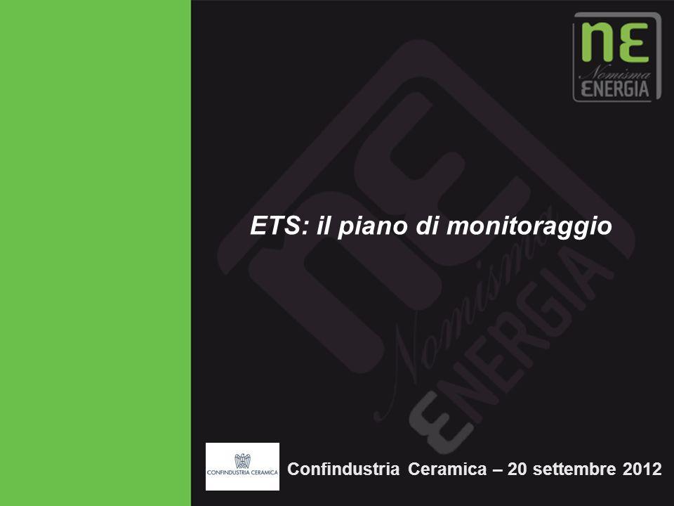 Novembre 2009 1 ETS: il piano di monitoraggio Confindustria Ceramica – 20 settembre 2012