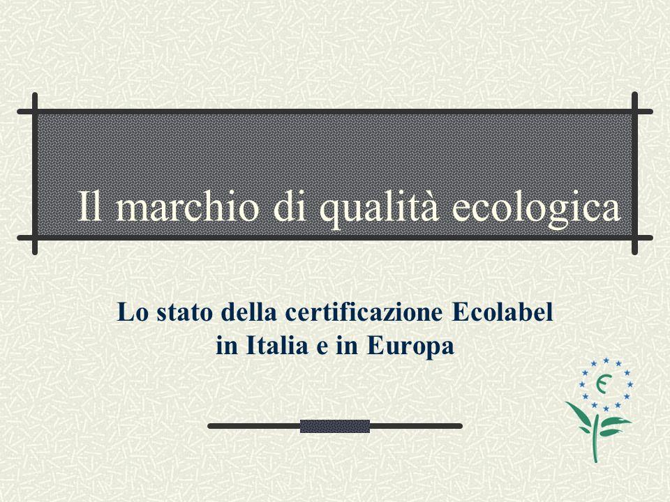 Lo stato della certificazione Ecolabel in Italia e in Europa Il marchio di qualità ecologica
