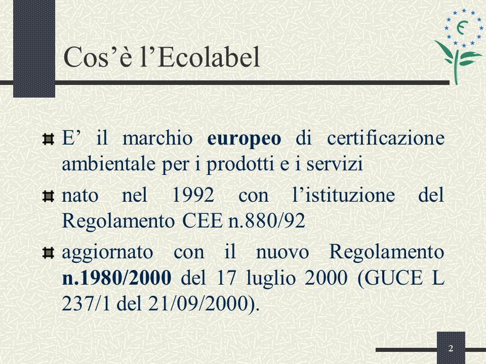 2 Cosè lEcolabel E il marchio europeo di certificazione ambientale per i prodotti e i servizi nato nel 1992 con listituzione del Regolamento CEE n.880/92 aggiornato con il nuovo Regolamento n.1980/2000 del 17 luglio 2000 (GUCE L 237/1 del 21/09/2000).