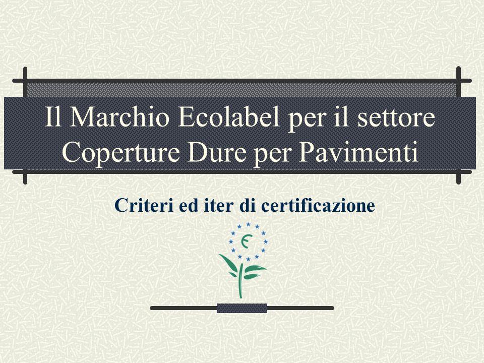 Il Marchio Ecolabel per il settore Coperture Dure per Pavimenti Criteri ed iter di certificazione
