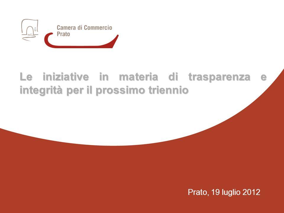 1 Prato, 19 luglio 2012 Le iniziative in materia di trasparenza e integrità per il prossimo triennio