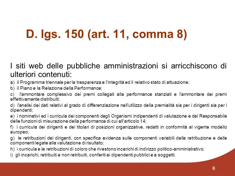 6 D. lgs. 150 (art. 11, comma 8) I siti web delle pubbliche amministrazioni si arricchiscono di ulteriori contenuti: a) il Programma triennale per la