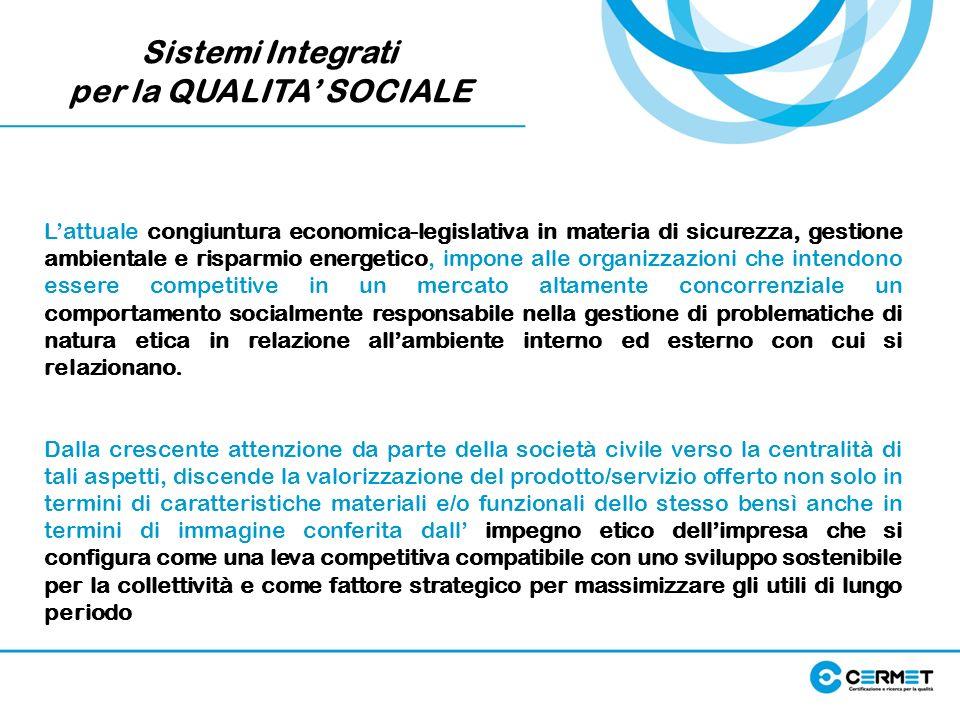 Sistemi Integrati per la QUALITA SOCIALE Lattuale congiuntura economica-legislativa in materia di sicurezza, gestione ambientale e risparmio energetic