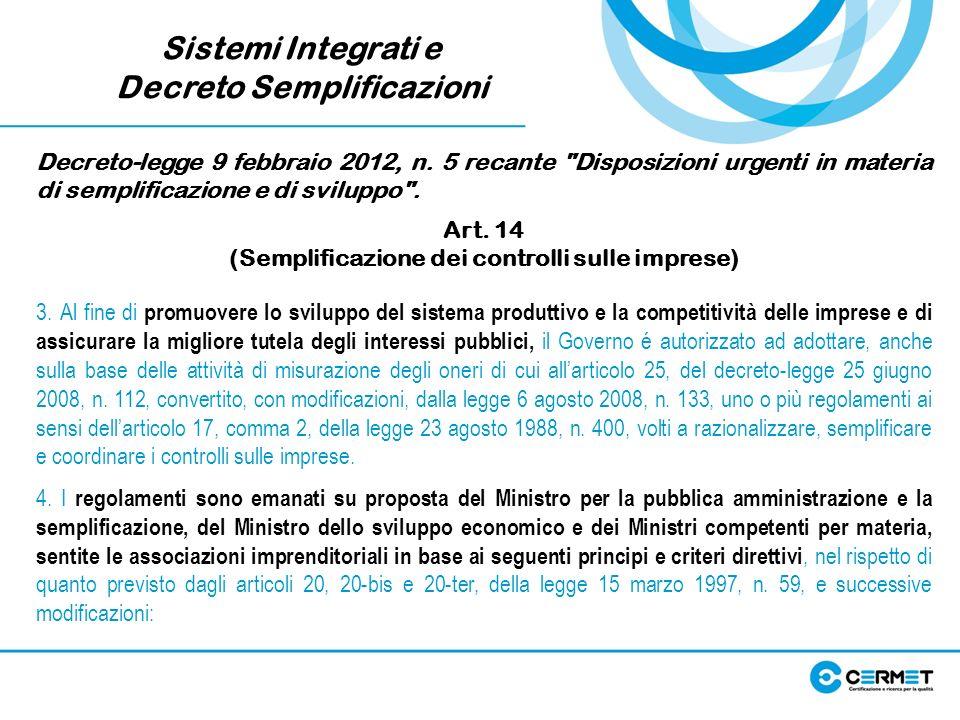 Sistemi Integrati e Decreto Semplificazioni Decreto-legge 9 febbraio 2012, n. 5 recante