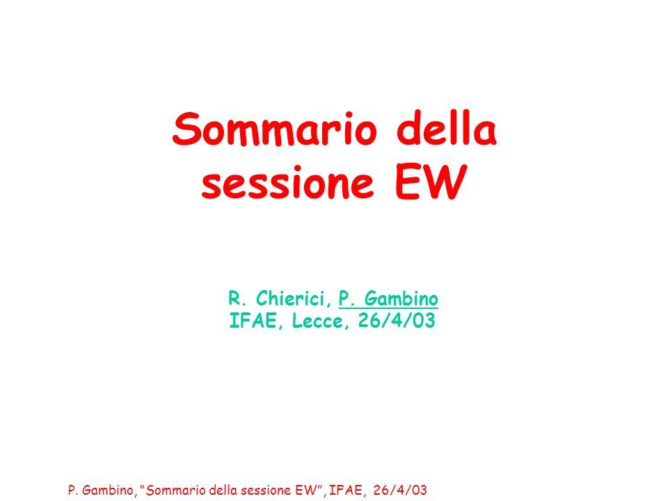 P.Gambino, Sommario della sessione EW, IFAE, 26/4/03 Non ce trippa per gatti.