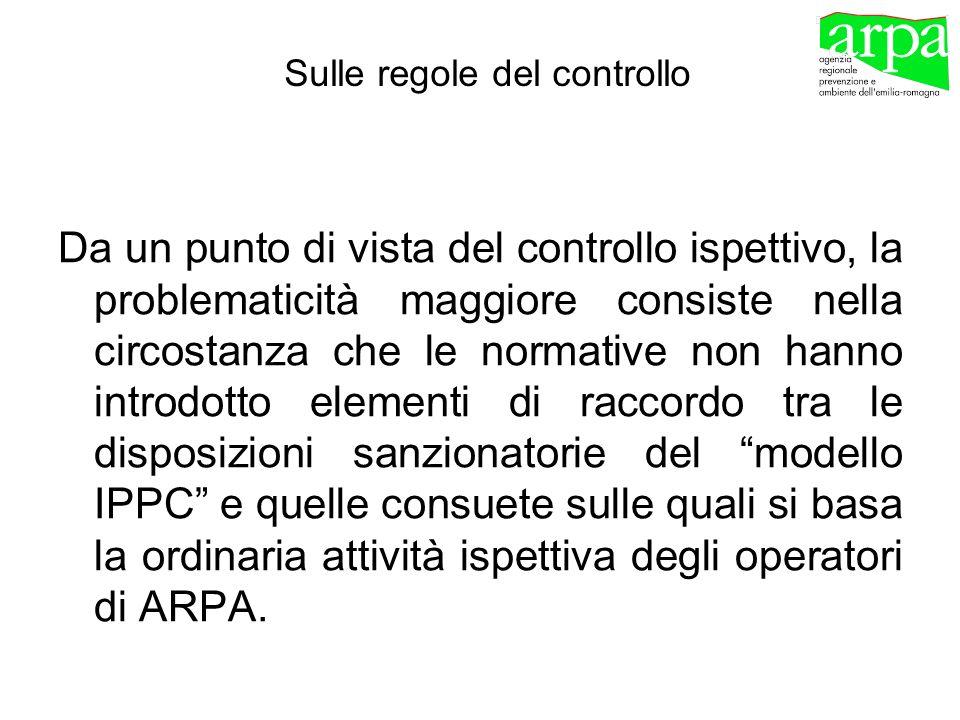 Sulle regole del controllo Da un punto di vista del controllo ispettivo, la problematicità maggiore consiste nella circostanza che le normative non ha