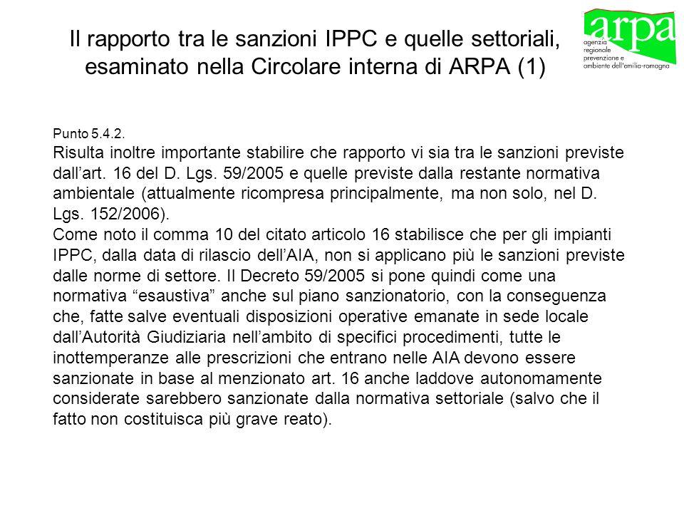 Il rapporto tra le sanzioni IPPC e quelle settoriali, esaminato nella Circolare interna di ARPA (1) Punto 5.4.2. Risulta inoltre importante stabilire