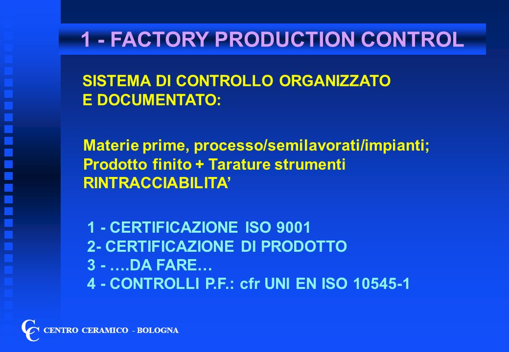 2 - PROVE INIZIALI DI TIPO C C CENTRO CERAMICO - BOLOGNA 1 - Reazione al fuoco: v.