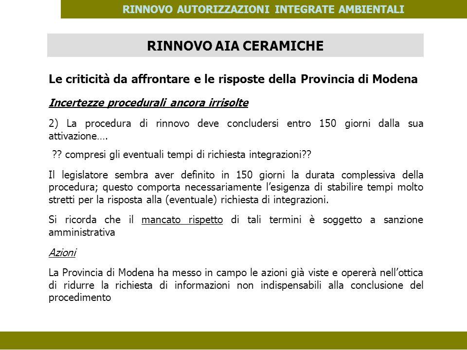 PES. MOD. 06 del 14/11/08 RINNOVO AUTORIZZAZIONI INTEGRATE AMBIENTALI Le criticità da affrontare e le risposte della Provincia di Modena Incertezze pr