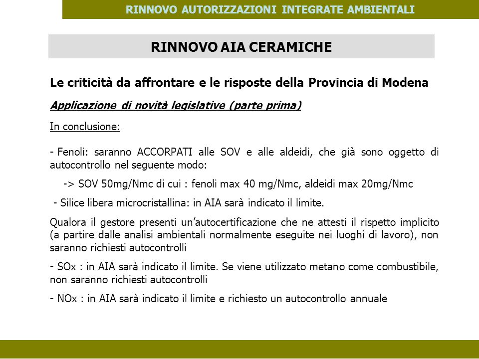 PES. MOD. 06 del 14/11/08 RINNOVO AUTORIZZAZIONI INTEGRATE AMBIENTALI Le criticità da affrontare e le risposte della Provincia di Modena Applicazione