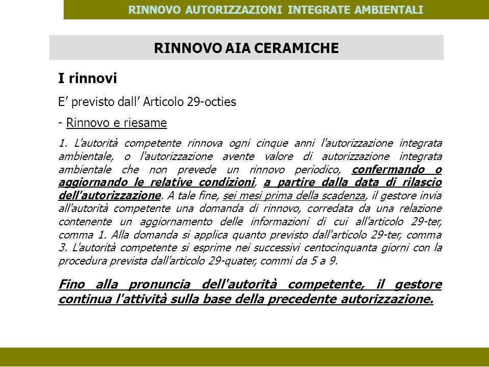 PES. MOD. 06 del 14/11/08 RINNOVO AUTORIZZAZIONI INTEGRATE AMBIENTALI I rinnovi E previsto dall Articolo 29-octies - Rinnovo e riesame 1. L'autorità c