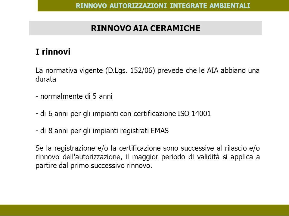 PES. MOD. 06 del 14/11/08 RINNOVO AUTORIZZAZIONI INTEGRATE AMBIENTALI I rinnovi La normativa vigente (D.Lgs. 152/06) prevede che le AIA abbiano una du