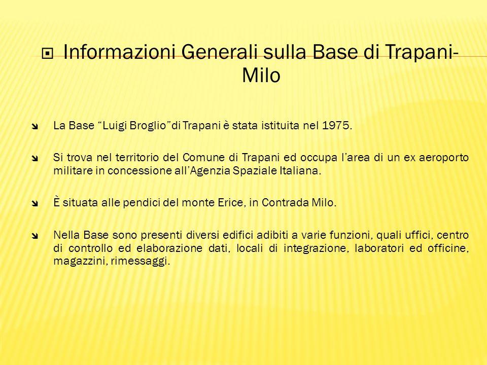 Informazioni Generali sulla Base di Trapani- Milo î La Base Luigi Brogliodi Trapani è stata istituita nel 1975.