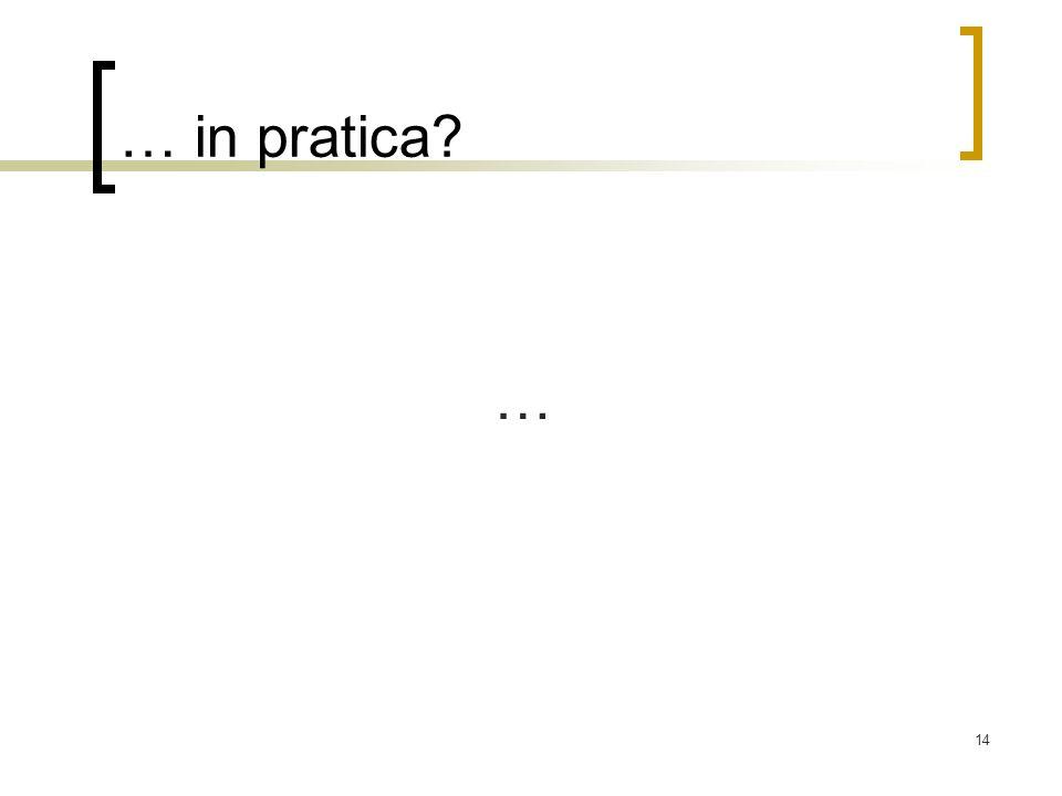 14 … in pratica? …