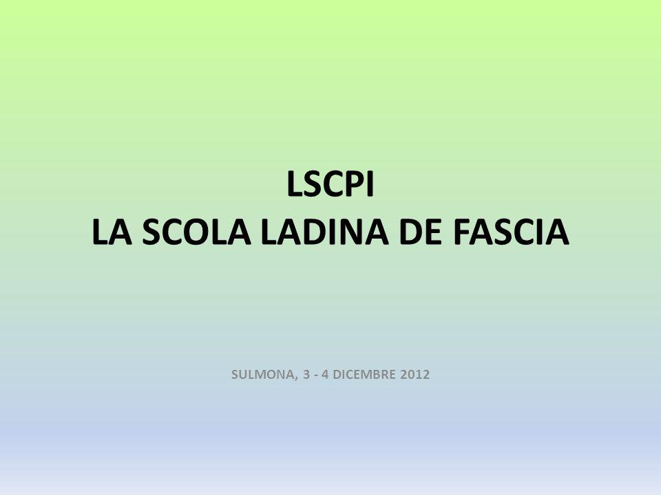 LSCPI LA SCOLA LADINA DE FASCIA SULMONA, 3 - 4 DICEMBRE 2012