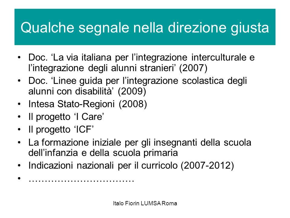 Italo Fiorin LUMSA Roma Qualche segnale nella direzione giusta Doc. La via italiana per lintegrazione interculturale e lintegrazione degli alunni stra