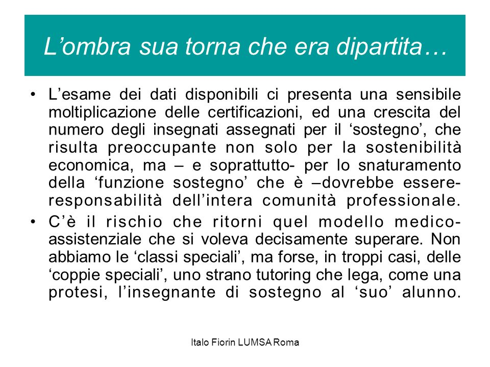 Italo Fiorin LUMSA Roma Lombra sua torna che era dipartita… Lesame dei dati disponibili ci presenta una sensibile moltiplicazione delle certificazioni