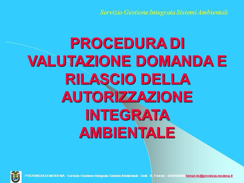 PROCEDURA DI VALUTAZIONE DOMANDA E RILASCIO DELLA AUTORIZZAZIONE INTEGRATA AMBIENTALE PROVINCIA DI MODENA - Servizio Gestione Integrata Sistemi Ambien
