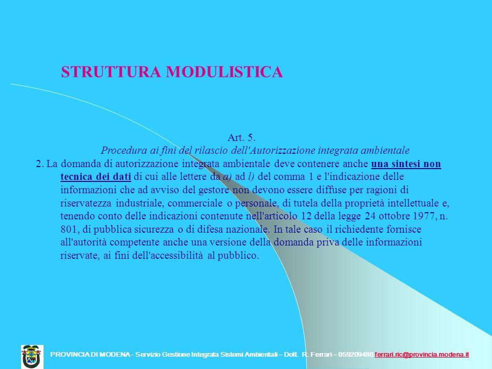 Art. 5. Procedura ai fini del rilascio dell'Autorizzazione integrata ambientale 2. La domanda di autorizzazione integrata ambientale deve contenere an