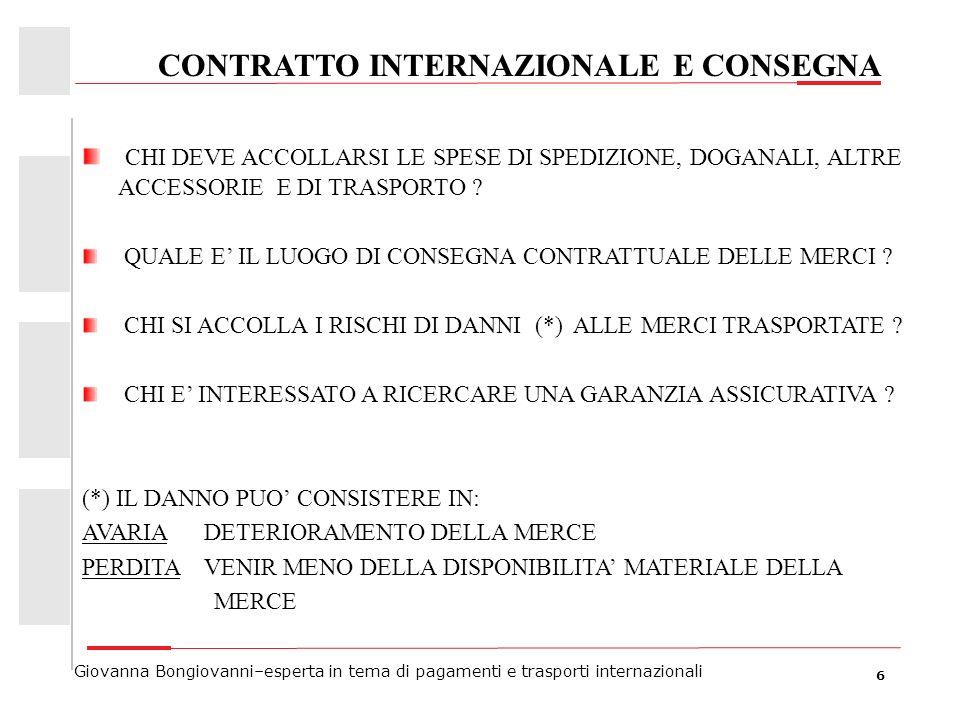 6 Giovanna Bongiovanni–esperta in tema di pagamenti e trasporti internazionali CONTRATTO INTERNAZIONALE E CONSEGNA CHI DEVE ACCOLLARSI LE SPESE DI SPE