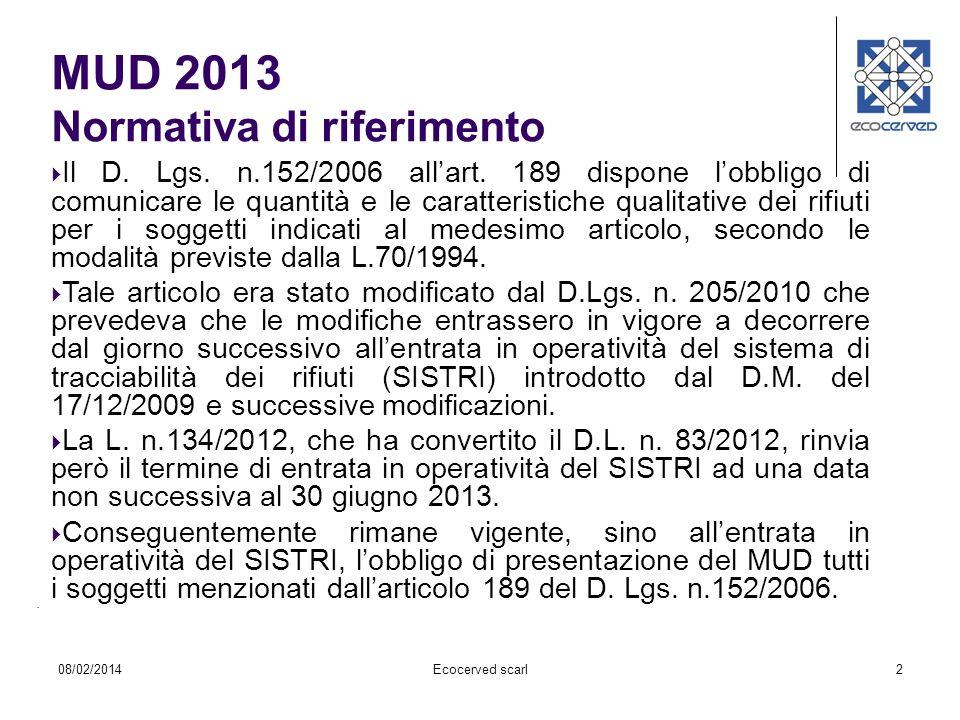 2. Il D. Lgs. n.152/2006 allart. 189 dispone lobbligo di comunicare le quantità e le caratteristiche qualitative dei rifiuti per i soggetti indicati a