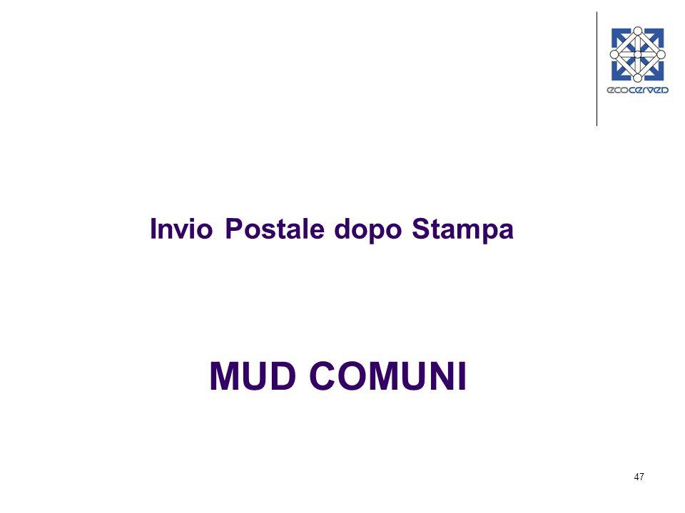47 MUD COMUNI Invio Postale dopo Stampa