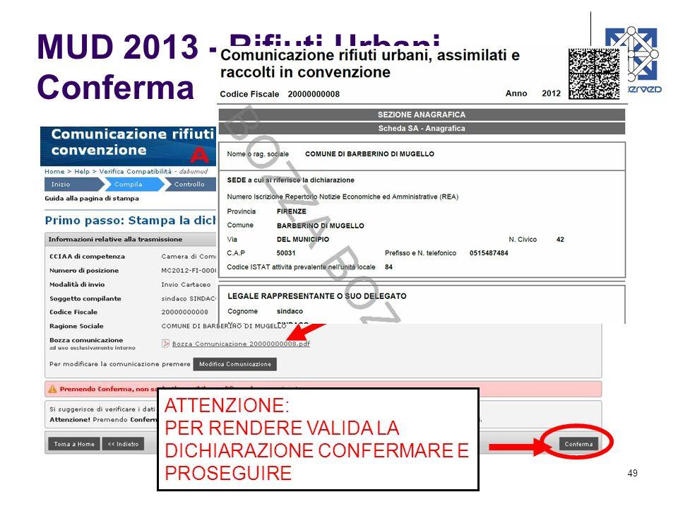49 MUD 2013 - Rifiuti Urbani Conferma ATTENZIONE: PER RENDERE VALIDA LA DICHIARAZIONE CONFERMARE E PROSEGUIRE