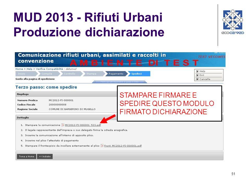 51 MUD 2013 - Rifiuti Urbani Produzione dichiarazione STAMPARE FIRMARE E SPEDIRE QUESTO MODULO FIRMATO DICHIARAZIONE