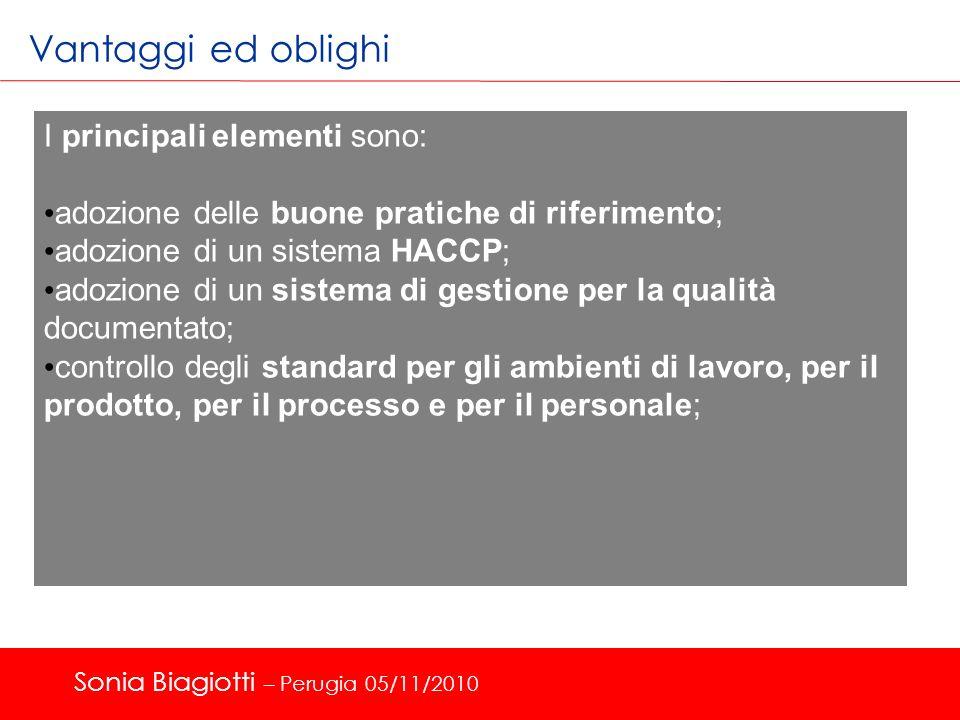 Vantaggi ed oblighi I principali elementi sono: adozione delle buone pratiche di riferimento; adozione di un sistema HACCP; adozione di un sistema di