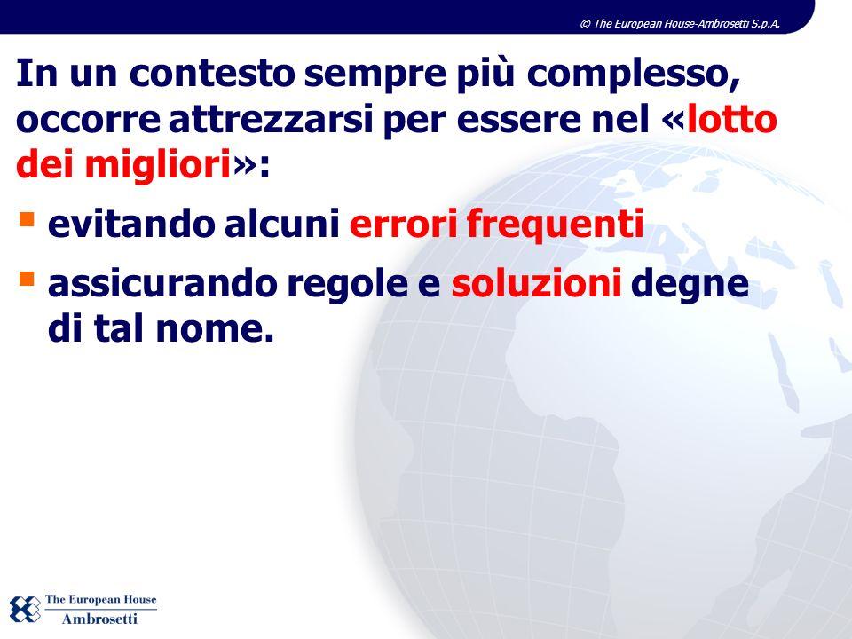 © The European House-Ambrosetti S.p.A. In un contesto sempre più complesso, occorre attrezzarsi per essere nel «lotto dei migliori»: evitando alcuni e