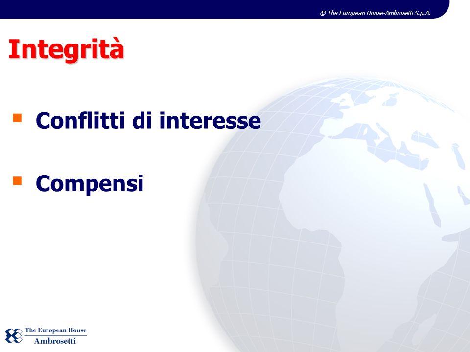 © The European House-Ambrosetti S.p.A. Integrità Conflitti di interesse Compensi